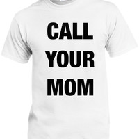 Call Your Mom Tee