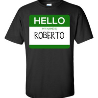 Hello My Name Is ROBERTO v1-Unisex Tshirt
