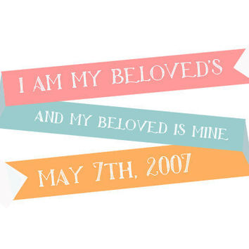 Custom Wedding Print - I am my beloved's and my beloved is mine
