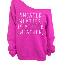 Sweater Weather is Better Weather - Hot Pink Slouchy Oversized CREW Sweater