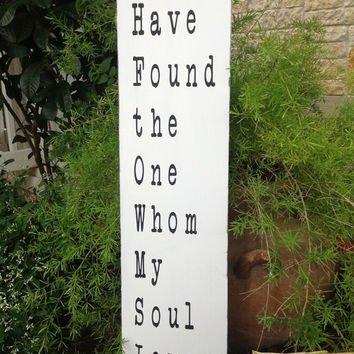 I Have Found the One WHom My Soul Loves - Song of Solomon-Wedding Gift, Bridal Shower Gift, Valentine, Engagement ,Important Dates