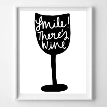 Smile!  There's Wine Typography Quote Wall Art Home Decor Apartment Decor Kitchen Decor