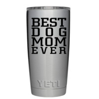 YETI 20 oz Best Dog Mom Ever Tumbler
