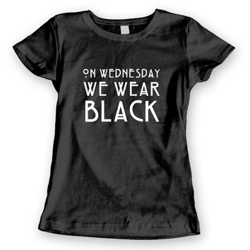 T-Shirt On Wednesday We Wear Black