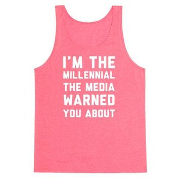 I'm The Millennial The Media Warned You About Tank Top