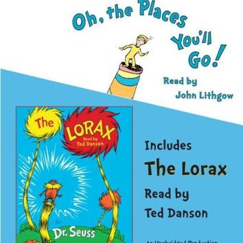 Oh, the Places You'll Go! / The Lorax Unabridged