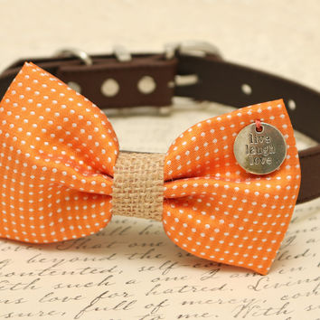 Orange Dog Bow Tie, Burlap bow tie, Bow tie attached to brown dog collar, Country Rustic wedding,Bow with charm, Live,Laugh, Love