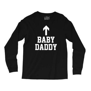 baby daddy funny new Long Sleeve Shirts