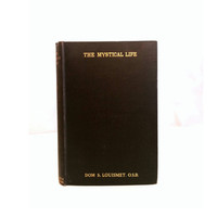 The Mystical Life Vintage Book Dom S. Louismet O.S.B. Savinien catholic Theology religion mystic god christian 1917 church mysticism holy