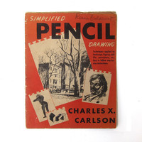 "Vintage 1940s drawing book ""Simplified pencil drawing"" Charles X Carlson"