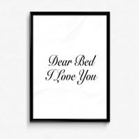 Dear bed I love you - Funny Print - Funny Wall Art - Cute Home Decor - Dorm Decor - Typography Print - Black & White