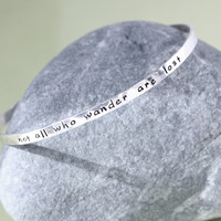 Not All Who Wander Are Lost Bangle