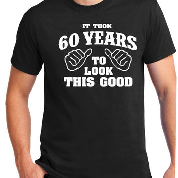 60th Birthday Gift - Turning 60 - 60 Years Old - To Look This Good .1955 Shirt - Tee - T-Shirt - Gift for Him - Funny , 60 years old.1955