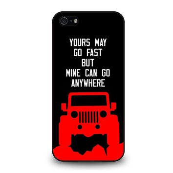 JEEP YOURS MAY GO FAST iPhone 5 / 5S / SE Case