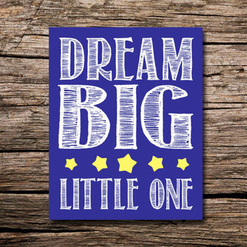 Dream big little one - printable poster- nursery art