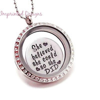 Charm Locket - Memory Locket - Floating Charm Locket - She Believed She Could So She Did