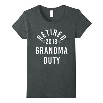Retired 2018 Shirt: Funny Grandma Duty Retirement T-Shirt