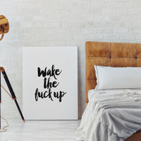 WAKE The FUCK UP,Wake Me Up,Bedroom Decor,Good Morning,Wake Up Quote,Bedroom Wall Art,Inspiring Quote,Morning,Black And White,Funny Poster