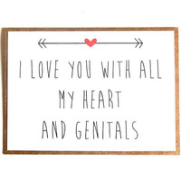 Funny Love Card - 'I Love You With All My Heart and Genitals' - Anniversary Card, Love Card, Valentine's Day Card, Valentine