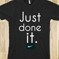 Just done it shirt - Daisy's & Daphne's