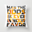 Hunger Games May the Odds Ever be in Your Favor Bright Throw Pillow by foreverwars