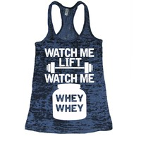She Squats Clothing Watch Me, Whey Whey Burnout Gym Tank Top