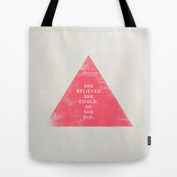 SHE BELIEVED SHE COULD SO SHE DID - TRIANGLE Tote Bag by Allyson Johnson