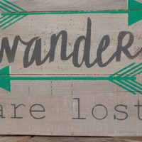 Not all who wander, Reclaimed wood wall art, wanderlust, reclaimed wood sign, arrow sign, wood sign with quote, boho decor, rustic sign