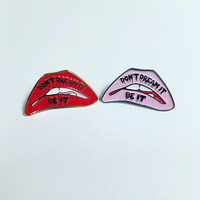 Don't Dream It Be It! Rocky Horror Picture Show fan lapel enamel pin Science Fiction Double Feature