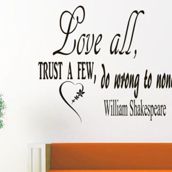 Wall Vinyl Decals Quote Decal Love all, trust a few, do wrong to none William Shakespeare Sayings Sticker Decals Wall Decor Murals Z40