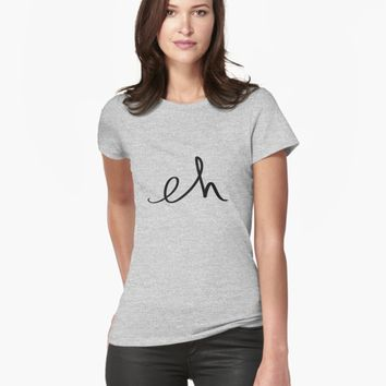 "'""eh"" hand drawn typography' T-Shirt by BillOwenArt"