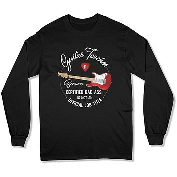 Guitar Teacher Because Badass Isn't a Job Title - T Shirt - GD-04