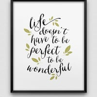 inspirational print // life is wonderful print // black white green home decor print //  typographic wall art // wonderful life poster