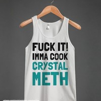 Crystal Meth Cookin'-Unisex White Tank