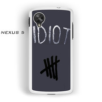 Idiot 5SOS Hater For Nexus 4/Nexus 5 Phone case ZG
