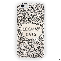 Because Of The Cats Because Cat For iPhone 6 / 6 Plus Case