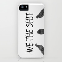 We the Shit iPhone & iPod Case by RichCaspian