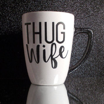 Thug Wife Bling Coffee Cup - YOU CUSTOMIZE!