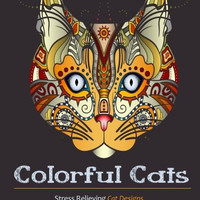 Adult Coloring Books: Colorful Cats: Over 30 Stress Relieving Cat Designs