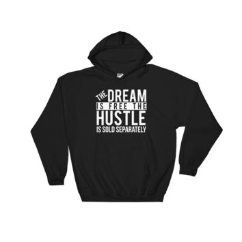 The Dream is Free The Hustle Graphics Hooded Sweatshirt