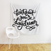Don't Quit Your Daydream Tapestry