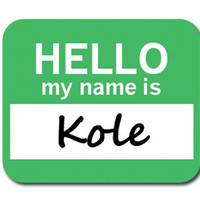 Kole Hello My Name Is Mouse Pad