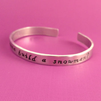 Do You Wanna Build A Snowman?- Frozen Inspired- Hand Stamped Aluminum Bracelet