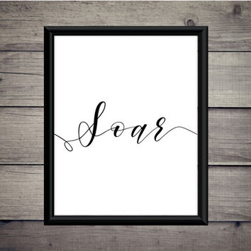 Soar - Download - Digital Print - Quote - Motivation - Minimalist - Digital Print - Dream - Gift - Typography - Dreams - Achieve - Art - Fly