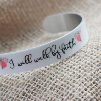 Inspirational Jewelry ~  I will walk by Faith ~ metal cuff bracelet to inspire ~ Mother's Day gift, White Cuff Bracelet, Easter Gift, Pastor