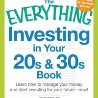 The Everything Investing in Your 20s & 30s Book: Learn How to Manage Your Money and Start Investing for Your Future--Now! (Everything Series)