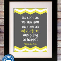 NEW YEAR SALE -  Winnie The Pooh Adventure Quote 8x10 Print - As Soon As We Saw You - Nursery and Childrens Art
