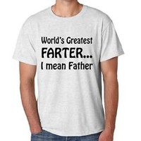 Men's Tee Shirt World's Greatest Farter I Mean Father fathers day Gift Dad