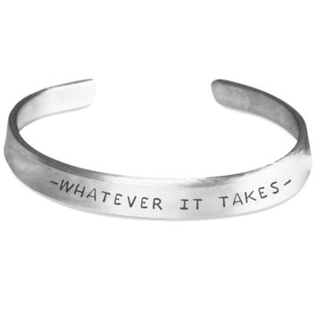 Whatever it takes - motivational stamped bracelet