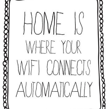 home is where your wifi connects automatically Art Print by Sara Eshak